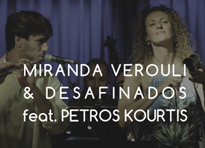 MIRANDA VEROULI & DESAFINADOS feat. Petros Kourtis | Saturday 25 March, 21.30