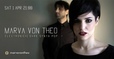 Marva Von Theo | ELECTRONICA | DARK SYNTH POP | Σάββατο 1 Απριλίου στο Beton7, 21.00